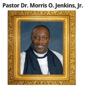 Pastor Dr. Morris O. Jenkins, Jr.